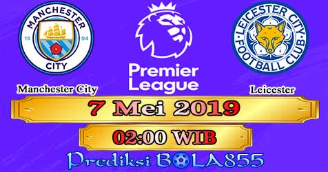 Prediksi Bola855 Manchester City vs Leicester 7 Mei 2019