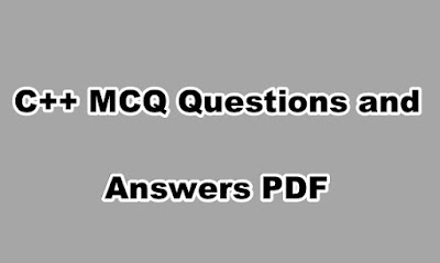C++ MCQ Questions and Answers PDF