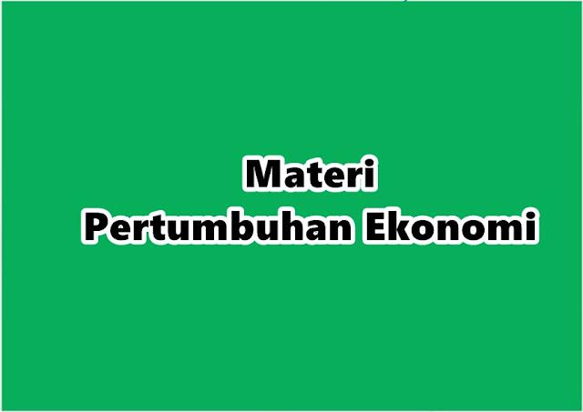 Materi Pertumbuhan Ekonomi   Makalah