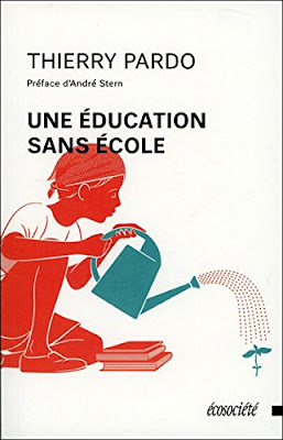 Une éducation sans école Nouvelle édition revue et augmentée THIERRY PARDO | RÉGULIÈRE | 232 PAGES