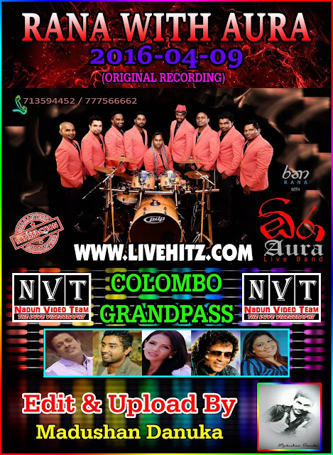 RANA WITH AURA LIVE IN COLOMBO GRANDPASS 2016-04-09