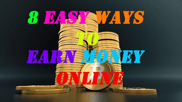 8 Easy Ways To Earn Money Online in 2020 For Beginners