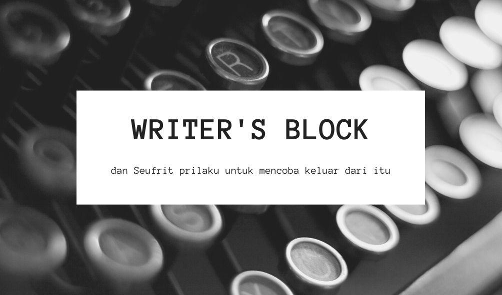 Pengalaman Writer's Block ? dan Cara Mengatasinya