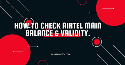 How To Check Airtel Main balance & validity.