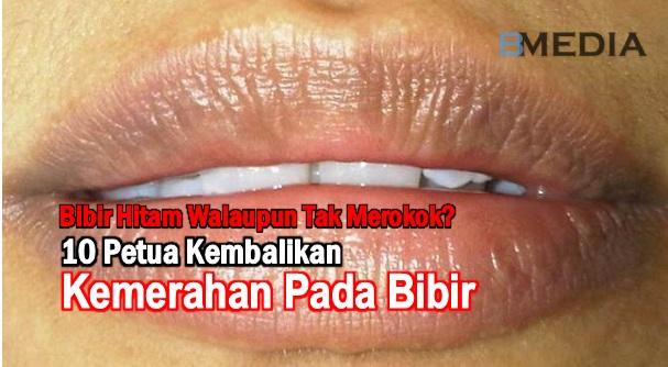 Bibir Hitam Walaupun Tak Merokok? Cuba 10 Petua Ini Kembalikan Kemerahan Pada Bibir
