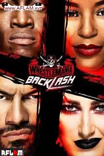 عرض راسلمينيا باكلاش WWE WrestleMania Backlash 2021 مترجم