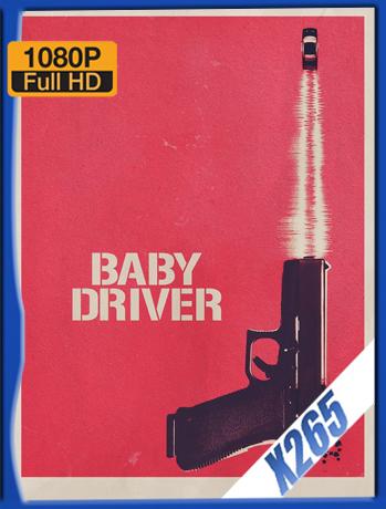 Baby Driver [2017] 1080P Latino [X265_ChrisHD]