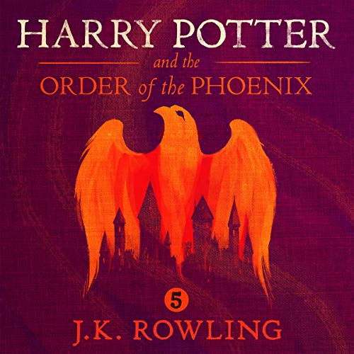 Harry Potter and the Order of the Phoenix, Book 5 Audiobook By: J.K. Rowling