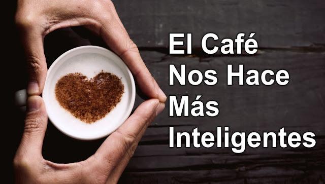 El Café Nos Hace Mas Inteligentes
