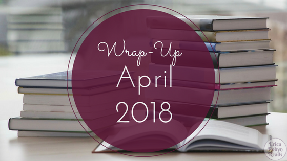 Wrap-Up for April 2018