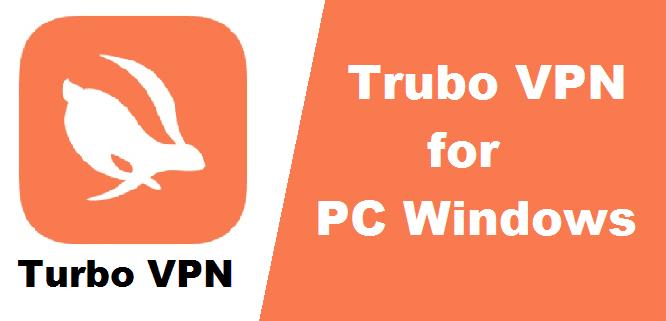 Turbo VPN for PC Windows (10, 8, 7) Mac - Free Download