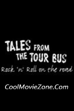 Tales from the Tour Bus: Rock 'n' Roll on the Road (2015)