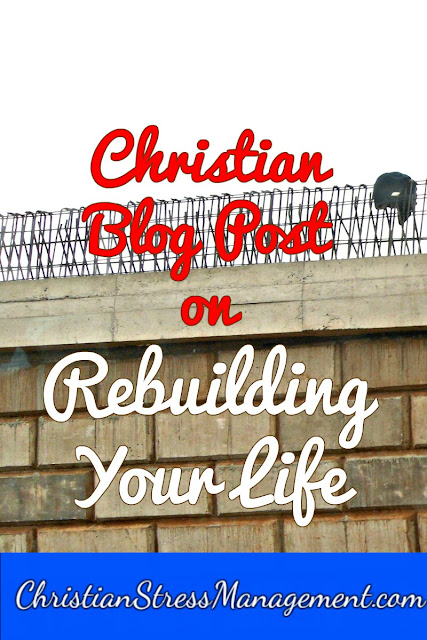 Christian Blog Post on Rebuilding your Life