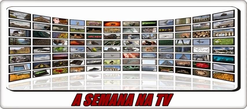 BLOG DE KLAU  A SEMANA NA TV f81e94c790