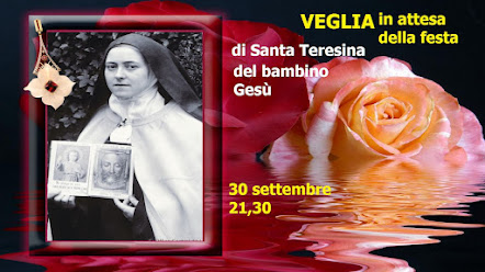 ❤ ❤ Veglia in attesa della Festa di Santa Teresa di Gesù Bambino , 30 settembre alle 21,30,