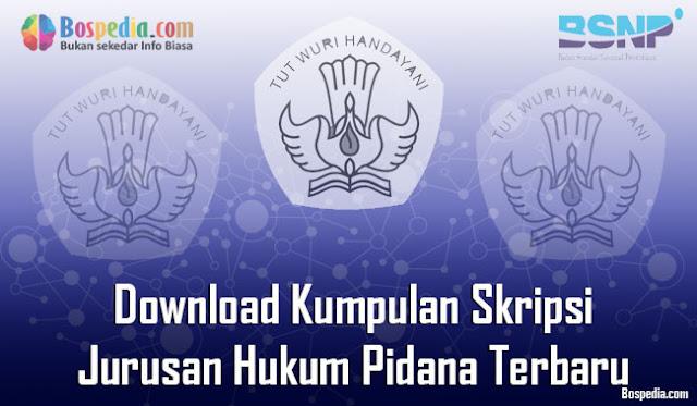 Download Kumpulan Skripsi Untuk Jurusan Hukum Pidana Terbaru