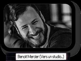 Benoit Mercier (Vers un studio...)