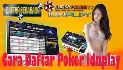 Cara Daftar Poker Idnplay