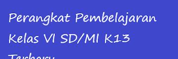 Perangkat Pembelajaran Kelas 6 SD/MI K13 Revisi Terbaru TA 2020/21