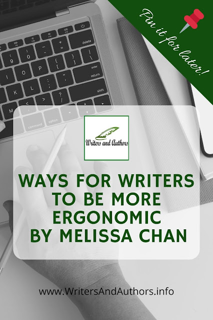Guest post by Melissa Chan, creator of Literary Book Gifts.  Ways for Writers to be More Ergonomic