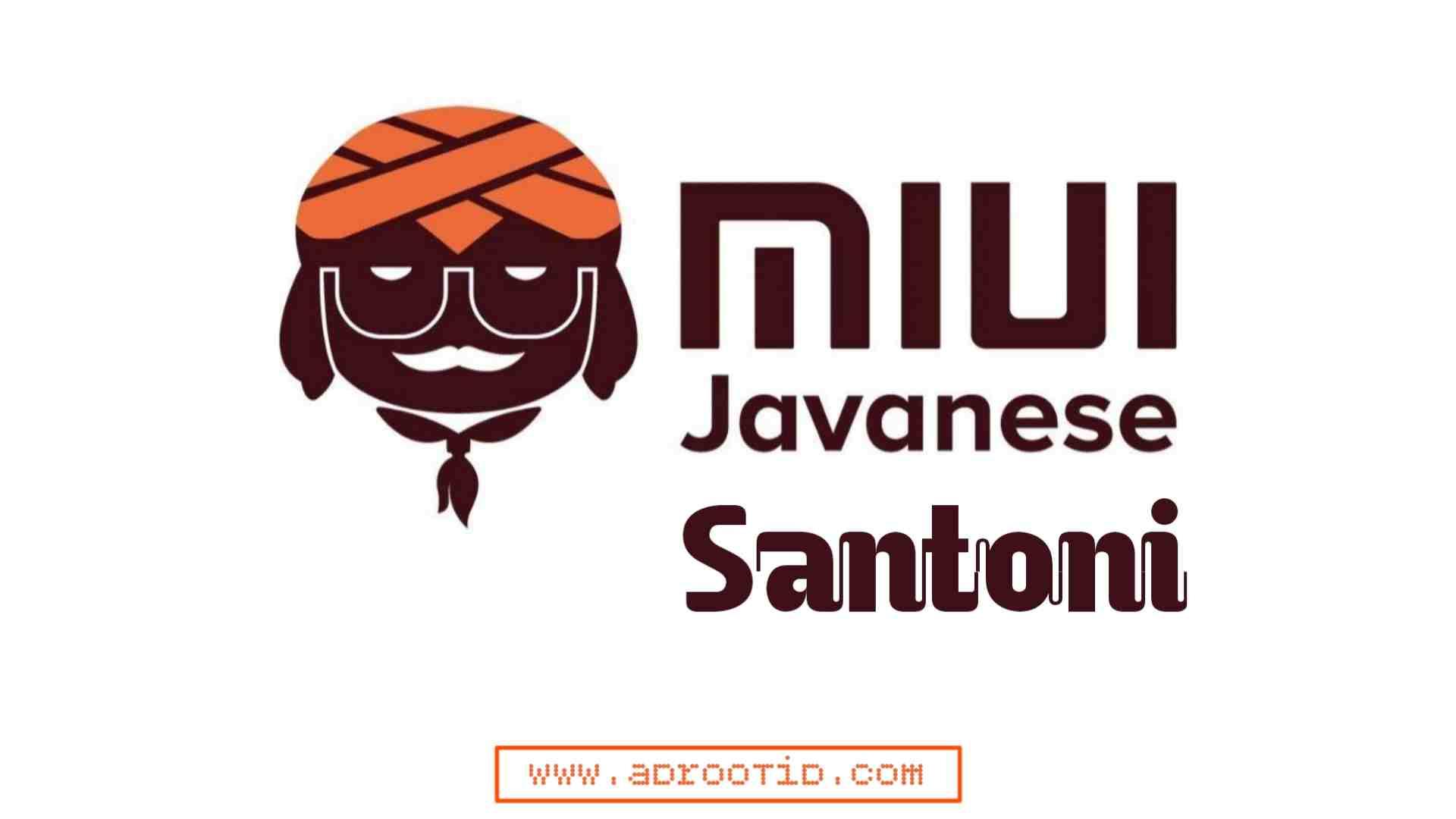MIUI 12.1 Javanese for Redmi 4X | Santoni