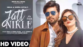 Checkout Ninja & Shipra Goyal new punjabi song Jatt Nikle Lyrics