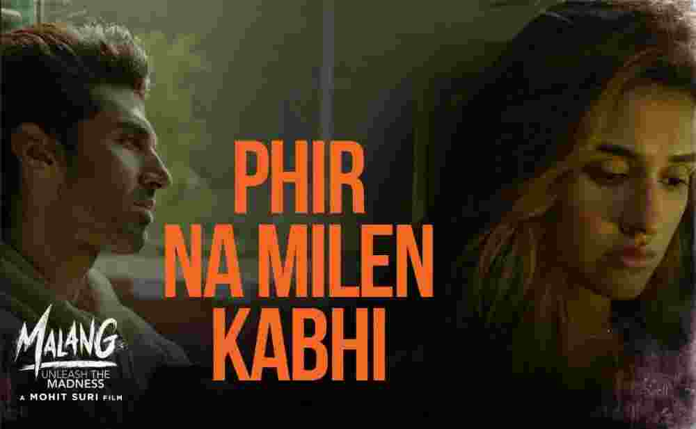 Phir Na Mile Kabhi Lyrics - Malang