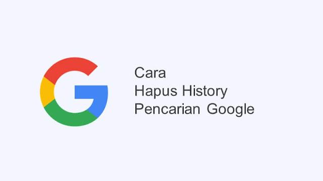 cara hapus history pencarian google