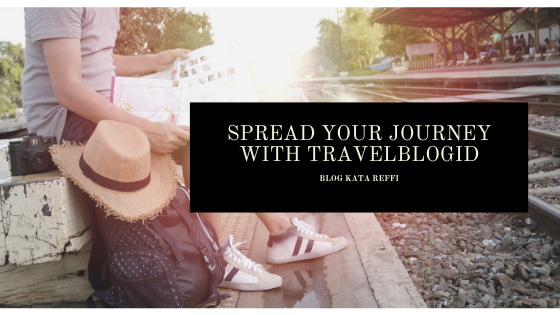 Spread Your Journey With Travelblogid