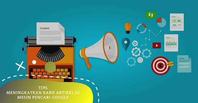 Tips Meningkatkan Rank Artikel di Mesin Pencari Google