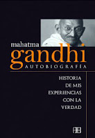 Mahatma Gandhi Autobiografia Historia de mis experiencias con la verdad