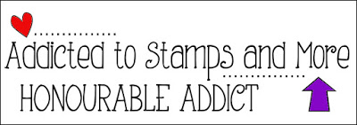 Addicted to Stamps and More! - Honourable Addict