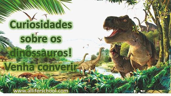 Era dinossauro: Cretáceo e jurássico.