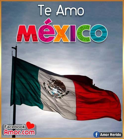 te amo México