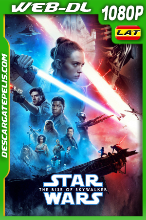 Star Wars: El Ascenso de Skywalker (2019) 1080P WEB-DL Latino – Ingles