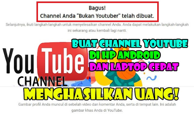 Cara-Buat-Channel-Youtube-Di-Android-Dan-Laptop-Cepat-Menghasilkan-Uang