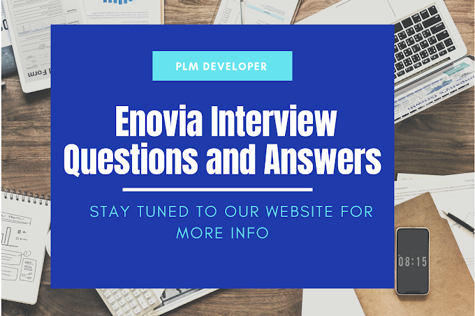 Enovia Interview Questions and Answers | Enovia Interview | Enovia Technical
