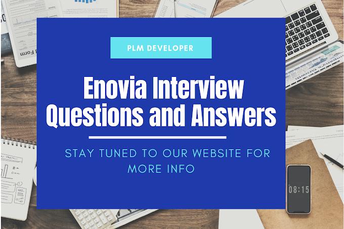 Enovia Interview Questions and Answers | Enovia Interview | Enovia Technical
