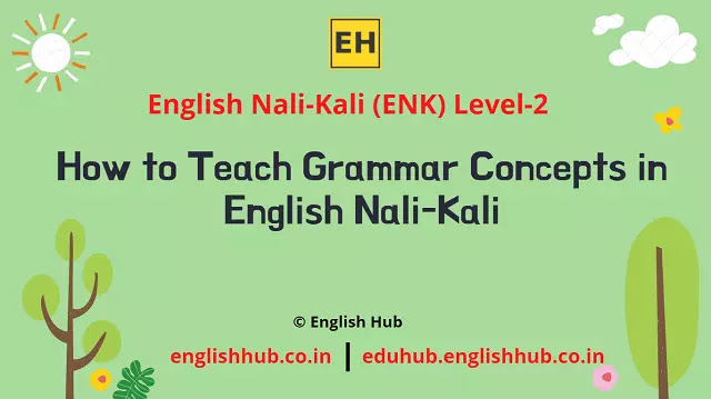 ENK Level 2: How to Teach Grammar Concepts in English Nali-Kali