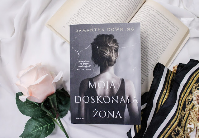 """""""Moja doskonała żona"""" Samantha Downing"""