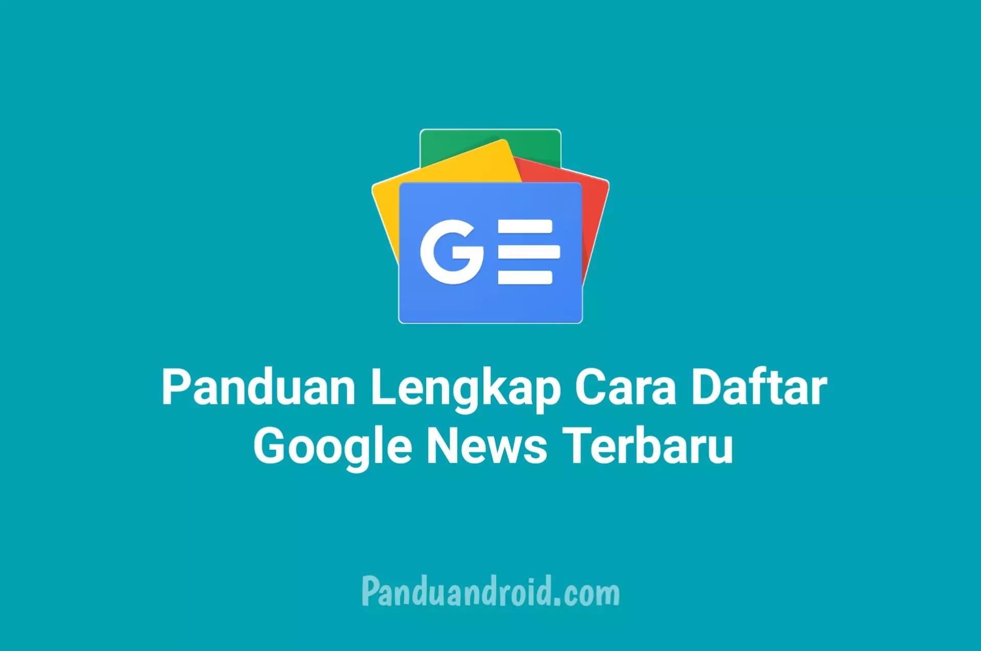 Cara Daftar Google News Dengan Mudah