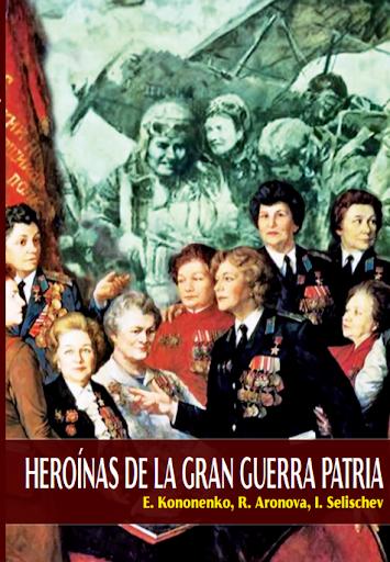 Heroinas de la Gran Guerra Patria
