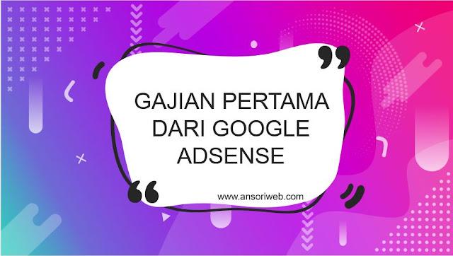 Gajian Pertama dari Google Adsense