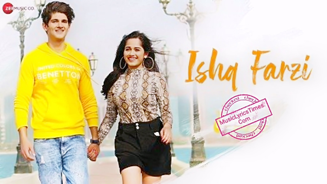 Ishq Farzi Lyrics, Ishq Farzi Song Lyrics, Lyrics of Ishq Farzi, Lyrics of Song Ishq Farzi