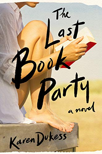 The Last Book Party, Karen Dukess, reading, goodreads, Kindle, books, amreading, fiction, summer reads,