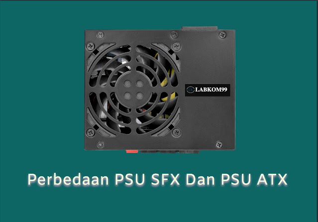 Perbedaan Antara PSU SFX Dan PSU ATX