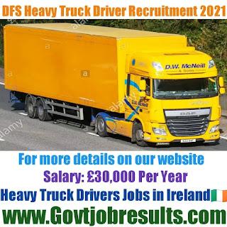DFS Heavy Truck Driver Recruitment 2021-22
