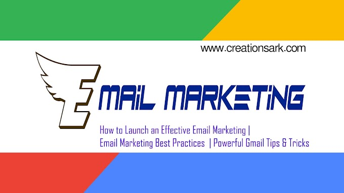 How to Launch an Effective Email Marketing | Email Marketing Best Practices  | Powerful Gmail Tips & Tricks
