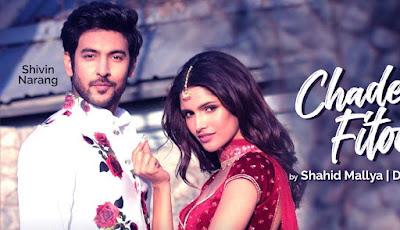 Chadeya Fitoor Lyrics and video | Shivin Narang| Vartika Singh| Shahid Mallya