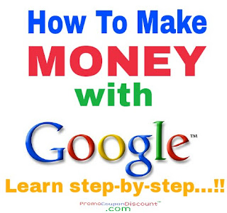 Earn money by google promocoupondiscount.blogspot.com